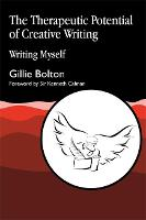 The Therapeutic Potential of Creative Writing: Writing Myself (Paperback)
