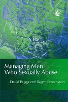 Managing Men Who Sexually Abuse (Paperback)
