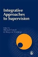 Integrative Approaches to Supervision (Paperback)