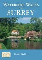Waterside Walks in Surrey - Waterside Walks (Paperback)