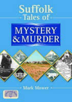 Suffolk Tales of Mystery and Murder - Mystery & Murder (Paperback)