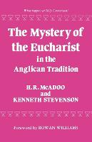 The Mystery of the Eucharist in the Anglican Tradition (Paperback)