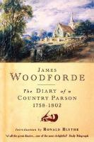 Diary of a Country Parson, 1758-1802 (Paperback)