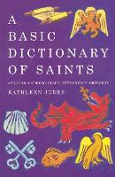 A Basic Dictionary of Saints: Anglican, Catholic, Free Church and Orthodox (Paperback)