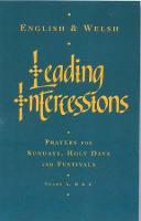 Leading Intercessions English/Welsh edition: Prayers for Sundays, Holy Days and Festivals Years A, B & C (Hardback)