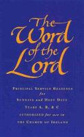 The Word of the Lord: Church of Ireland: Readings for Sundays, Holy Days and Festivals (Hardback)
