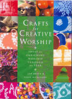 Crafts for Creative Worship: Ideas for Enriching All-age Worship Through the Year (Paperback)