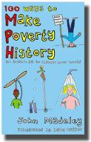 100 Ways to Make Poverty History: An Action Kit to Change Your World (Paperback)