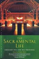 The Sacramental Life: Gregory Dix and his writings - Canterbury Studies in Spiritual Theology (Paperback)