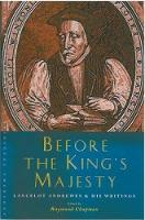 Before the King's Majesty: Lancelot Andrewes and His Writings - Canterbury Studies in Spiritual Theology (Paperback)