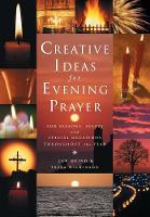 Creative Ideas for Evening Prayer: For Seasons, Feasts and Special Occasions Throughout the Year - Creative Ideas (Paperback)