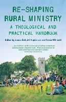Re-shaping Rural Ministry: A Theological and Practical Handbook (Paperback)