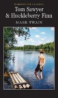 Tom Sawyer & Huckleberry Finn - Wordsworth Classics (Paperback)
