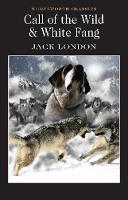 Call of the Wild & White Fang - Wordsworth Classics (Paperback)