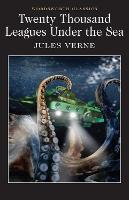 Twenty Thousand Leagues Under the Sea - Wordsworth Classics (Paperback)