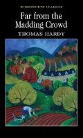 Far from the Madding Crowd - Wordsworth Classics (Paperback)