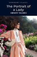 The Portrait of a Lady - Wordsworth Classics (Paperback)