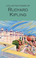 Collected Poems of Rudyard Kipling - Wordsworth Poetry Library (Paperback)