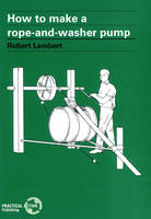 How to Make a Rope and Washer Pump (Paperback)