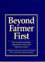 Beyond Farmer First: Rural People's Knowledge, Agricultural Research and Extension Practice (Hardback)
