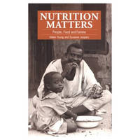 Nutrition Matters: People, food and famine (Paperback)