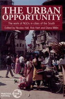 The Urban Opportunity: The work of NGOs in cities of the South (Paperback)