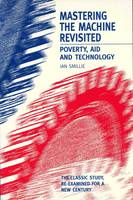 Mastering the Machine Revisited: Poverty, aid and technology (Hardback)