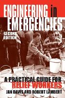Engineering in Emergencies: A practical guide for relief workers (Paperback)