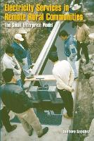 Electricity Services in Remote Rural Communities: The Small Enterprise Model (Paperback)