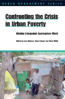 Confronting the Crisis in Urban Poverty: Making Integrated Approaches Work - Urban Management Series (Paperback)