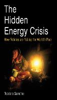 The Hidden Energy Crisis: How policies are failing the world's poor (Paperback)
