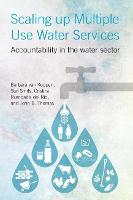 Scaling Up Multiple Use Water Services: Accountability in the Water Sector (Hardback)