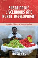 Sustainable Livelihoods and Rural Development - Agrarian Change & Peasant Studies 4 (Hardback)