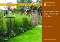 Conceptualist Landscapes: An Alternative Way to Design Gardens - Workshops on Garden Design (Paperback)