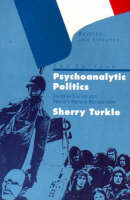 Psychoanalytic Politics: Jacques Lacan and Freud's French Revolution (Paperback)