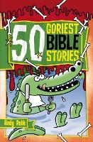 50 Goriest Bible Stories - 50 Bible Stories (Paperback)