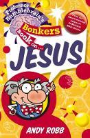 Professor Bumblebrain's Bonkers Book on Jesus (Paperback)