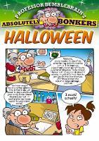 Professor Bumblebrain's Absolutely Bonkers Halloween (Paperback)