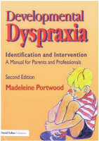 Developmental Dyspraxia: Identification and Intervention: A Manual for Parents and Professionals (Paperback)