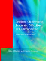 Teaching Children with Pragmatic Difficulties of Communication: Classroom Approaches (Paperback)