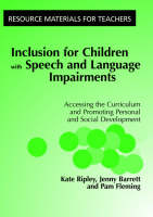 Inclusion For Children with Speech and Language Impairments: Accessing the Curriculum and Promoting Personal and Social Development (Paperback)