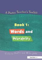 A Poetry Teacher's Toolkit: Book 1: Words and Wordplay (Paperback)