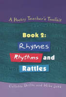 A Poetry Teacher's Toolkit: Book 2: Rhymes, Rhythms and Rattles (Paperback)
