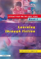 Literacy Play for the Early Years Book 1: Learning Through Fiction (Paperback)