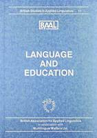 Language and Education - British Studies in Applied Linguistics No. 11 (Paperback)