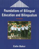 Foundations of Bilingual Education and Bilingualism - Bilingual Education & Bilingualism (Hardback)