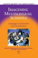 Imagining Multilingual Schools: Languages in Education and Glocalization - Linguistic Diversity and Language Rights (Hardback)