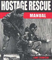 Hostage Rescue Manual: Tactics of the Counter-terrorist Professionals (Paperback)