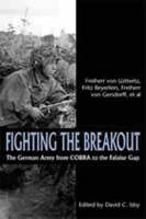 Fighting the Breakout: the German Army and the Falaise Gap (Hardback)
