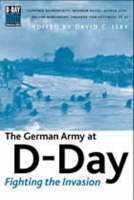 German Army at D-day, The: Fighting the Invasion (Paperback)